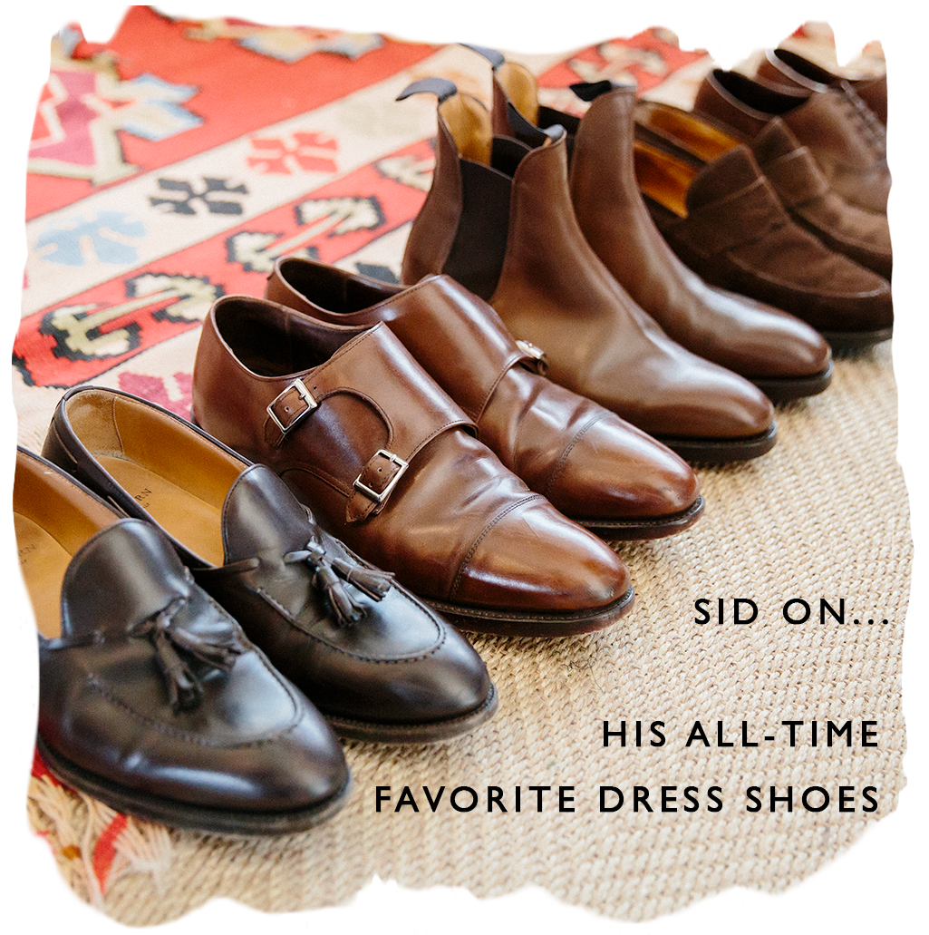 sid on... his all-time favorite dress shoes