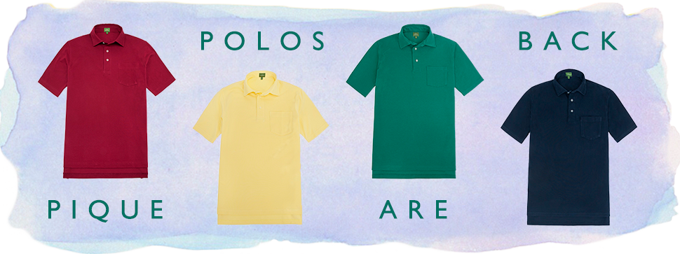 pique polos are back