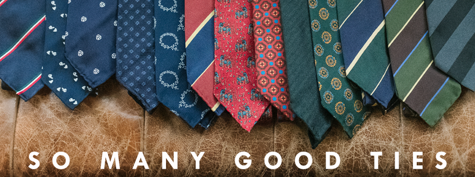 so many good ties