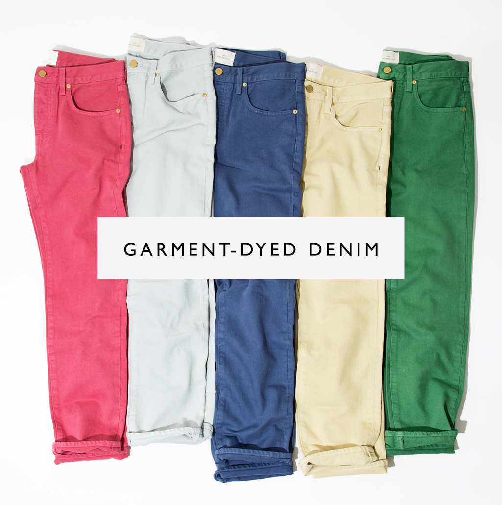 new garment-dyed jeans