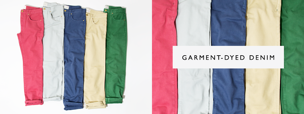 new garment-dyed jeans are here